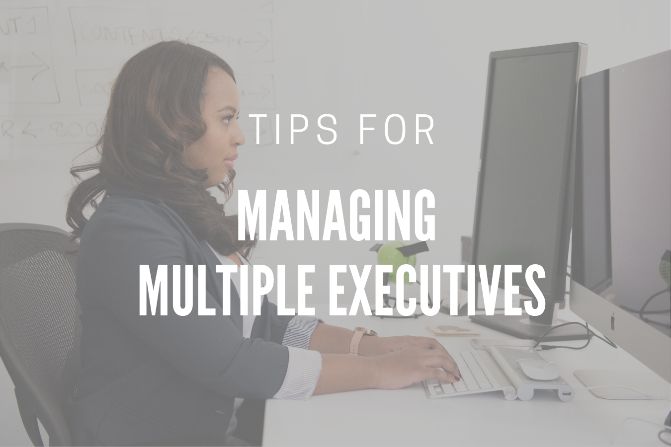 Tips Managing Multiple Executives